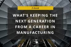 Keeping the Next Generation From a Career in Manufacturing E-Book image-1